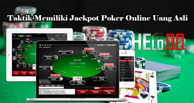 Taktik Memiliki Jackpot Poker Online Uang Asli
